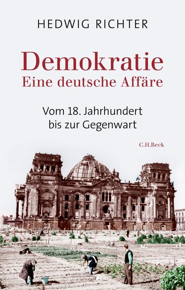 Abbildung des Buchs: Demokratie, eine deutsche Affäre von Hedwig Richter