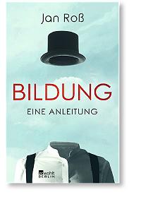 Abbildung des Buchs: Bildung eine Anleitung von Jan Roß