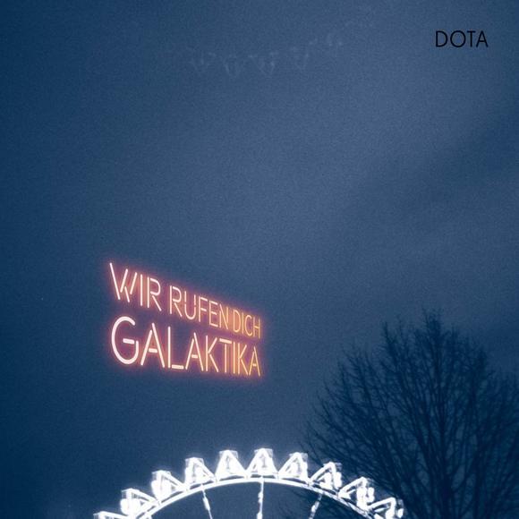 Dota Wir rufen dich Galaktika