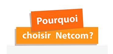 Pourquoi choisir Netcom Group ?