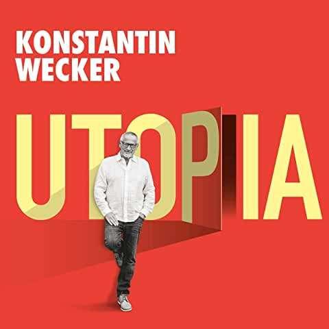 Konstantin Wecker Utopia