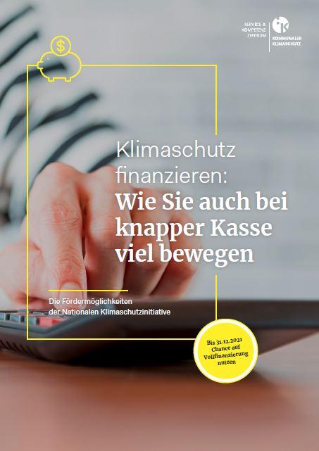 Das Bild zeigt die Titelseite der Klimaschutz finanzieren: Wie Sie auch bei knapper Kasse viel bewegen / Quelle: SK:KK